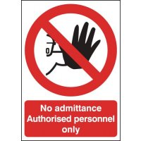 No Admittance Authorised Personnel Only Signs
