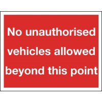 Traffic Signs - No Unauthorised Vehicles Beyond This Point