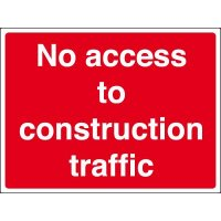 No Access To Construction Traffic' Weather-Resistant Signs