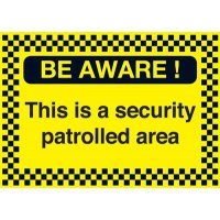 High-Visibility 'Be Aware This Is A Security Protected Area' Sign