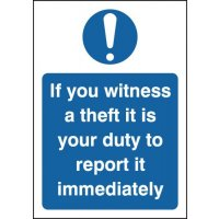 If You Witness A Theft It Is Your Duty To Report It' Sign in Choice of Materials