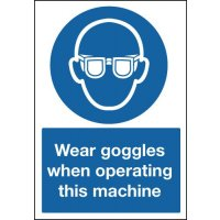 "Highly visible ""wear goggles when operating this machine"" sign"