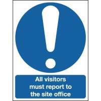 Informative signs stating 'all visitors must report to the site office'