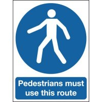 """Pedestrians Must Use This Route"" Outdoor Aluminium Signs"