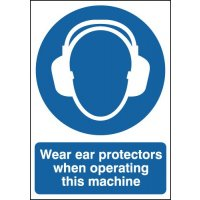 Wear Ear Protectors When Operating... Signs