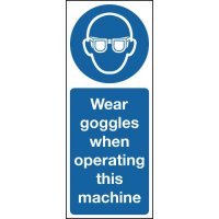 """Highly visible """"wear goggles when operating this machine"""" sign"""
