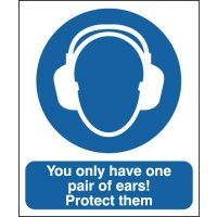 You Only Have One Pair Of Ears!... Signs