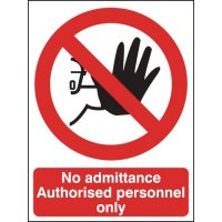 No Admittance Authorised... Polycarbonate Signs