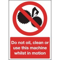 Do Not Oil, Clean, Use Machine Whilst In Motion' Sign