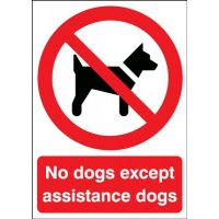 No Dogs Except Assistance Dogs' Sign in a Choice of Hard-Wearing Materials
