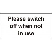 Switch off when not in use' plastic/vinyl public information signs