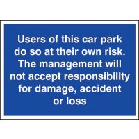 Rigid Polypropylene Users Of This Car Park Do So At Their Own Risk Sign
