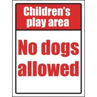 Rigid Plastic 'Children's Play Area, No Dogs Allowed' Sign