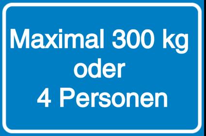 Vorlage: Maximal 300 kg oder 4 Personen