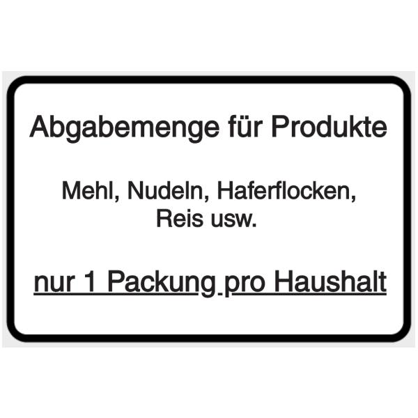 Vorlage: Abgabemenge für Produkte wie Mehl, Nudeln, Haferflocken, Reis usw. nur 1 Packung pro Haushalt