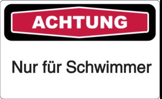 Vorlage: Achtung!-Nur für Schwimmer