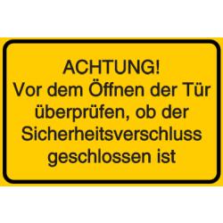 Vorlage: ACHTUNG! Vor dem Öffnen der Tür überprüfen, ob der Sicherheitsverschluss geschlossen ist