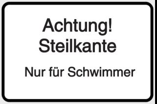 Vorlage: Achtung!-Steilkante-Nur für Schwimmer