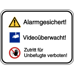 Vorlage: Alarmgesichert! Videoüberwacht! Zutritt für Unbefugte verboten!