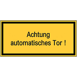 Vorlage: Warnhinweisschild gelb - Achtung! Automatisches Tor