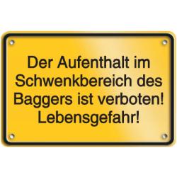 Vorlage: Der Aufenthalt im Schwenkbereich des Baggers ist verboten! Lebensgefahr!
