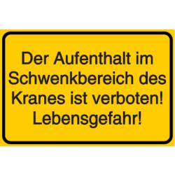 Vorlage: Der Aufenthalt im Schwenkbereich des Kranes ist verboten! Lebensgefahr!