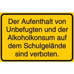 Vorlage: Der Aufenthalt von Unbefugten und der Alkoholkonsum auf dem Schulgelände sind verboten
