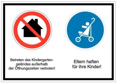 Vorlage: Betreten des Kindergartengeländes außerhalb der Öffnungszeiten verboten! - Eltern haften für ihre Kinder!
