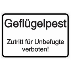 Vorlage: Hinweisschild-Vorlage: Geflügelpest - Zutritt für Unbefugte verboten!