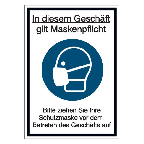 Vorlage: In diesem Geschäft gilt Maskenpflicht - Bitte ziehen Sie Ihre Schutzmaske vor dem Betreten des Geschäfts auf