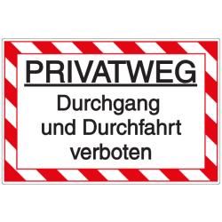 Vorlage: Privatweg - Durchgang und Durchfahrt verboten!