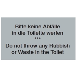 Bitte keine Abfälle in die Toilette werfen...Do not throw any Rubbish or Waste in the Toilet