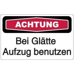 Vorlage: Achtung - Bei Glätte Aufzug benutzen