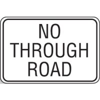 Regulatory Signs - No Through Road