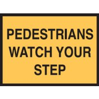 Temporary Traffic Control Signs - Pedestrians Watch Your Step