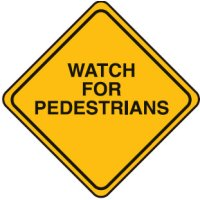 Child/School Safety Signs - Watch For Pedestrians