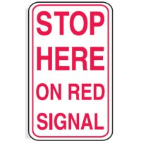 Regulatory Signs - Stop Here On Red Signal
