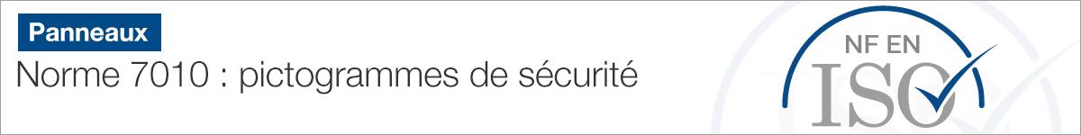 Norme EN ISO 7010 : pictogrammes de sécurité conformes |
