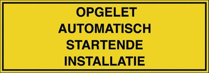 Rechthoekige borden en stickers elektrisch gevaar - Opgelet automatisch startende installatie
