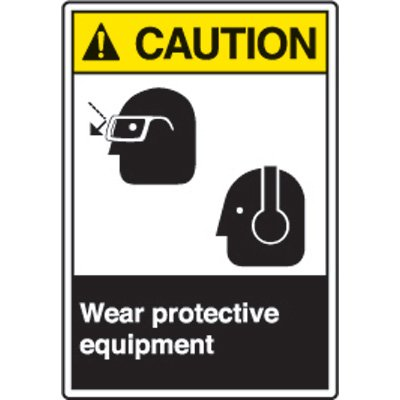 ANSI Safety Signs - Caution Wear Protective Equipment