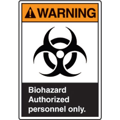 ANSI Safety Signs - Warning Biohazard Authorized Personnel Only