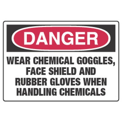 Chemical Hazard Danger Sign - Wear Goggles, Face Shield