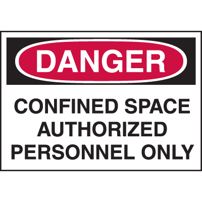 Confined Space Labels - Danger Confined Space Authorized Personnel Only