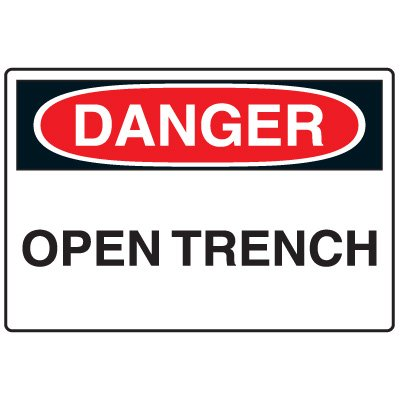 Construction Safety Signs - Open Trench
