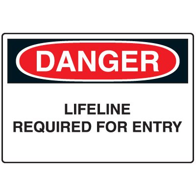 Confined Space & Fall Hazard Signs - Danger Lifeline Required For Entry