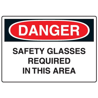 Safety Glasses Required In This Area Danger Sign