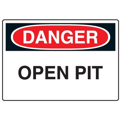 Confined Space & Fall Hazard Signs - Danger Open Pit