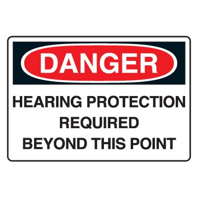 Danger Signs - Danger Hearing Protection Required Beyond This Point