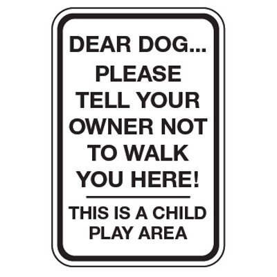 Dear Dog Tell Owner Not To Walk You Here - No Pets On Playground Signs