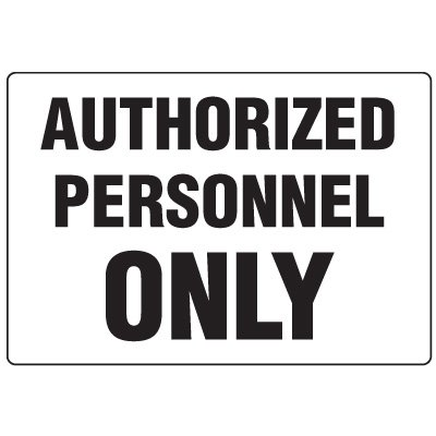 Eco-Friendly Signs - Authorized Personnel Only